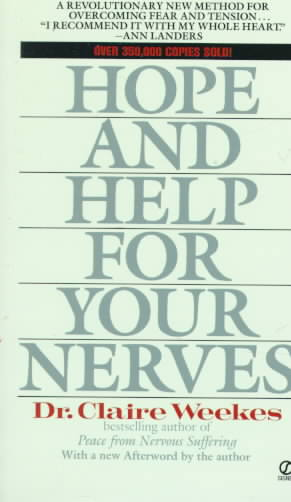 Hope and Help for Your Nerves By Weekes, Claire
